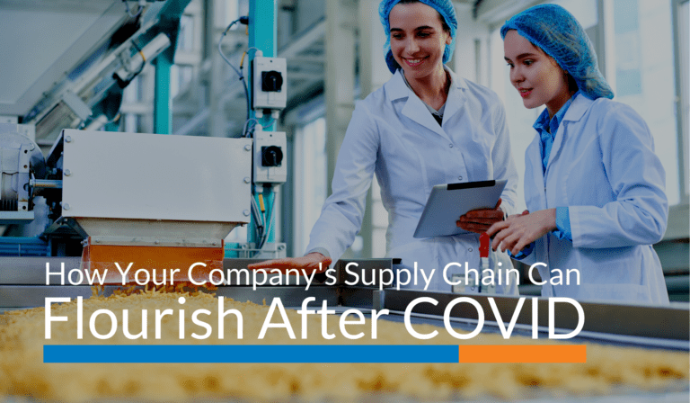 How Your Company's Supply Chain Can Flourish After COVID