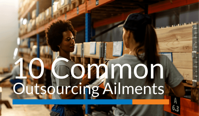 10 Common Outsourcing Ailments in Distribution & Light Manufacturing