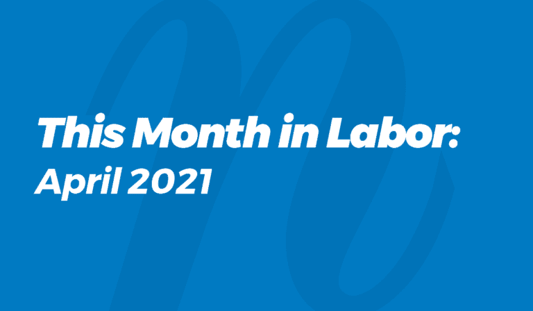 This Month in Labor: April 2021