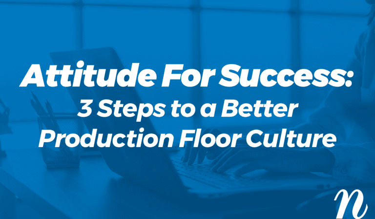 3 Steps to a Better Production Floor Culture