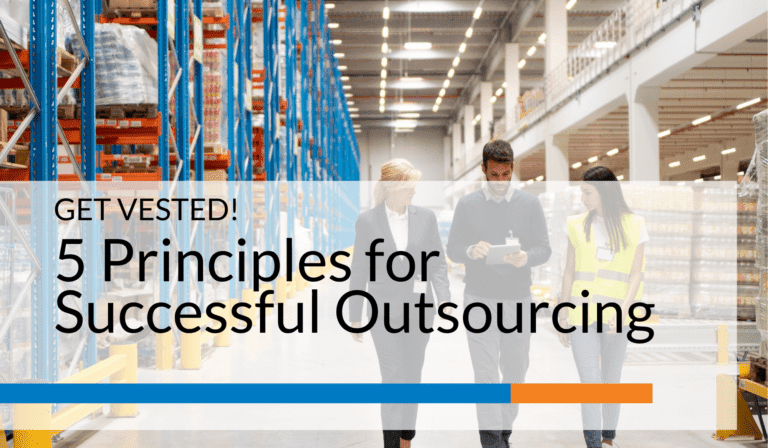 Get Vested!5 Principles for Successful Outsourcing