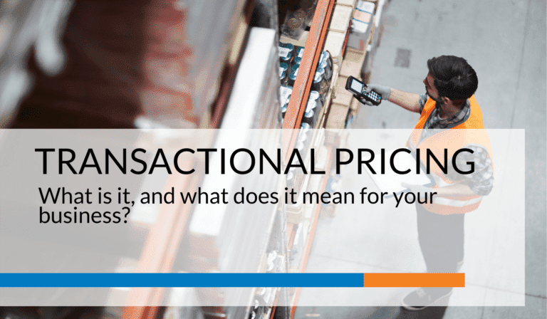 Transactional Pricing: What is it, and what does it mean for your business?